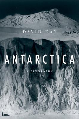 Antarctica: A Biography Cover Image