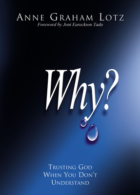 Why?: Trusting God When You Don't Understand Cover Image