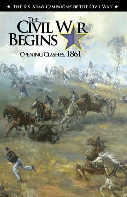 The Civil War Begins: Opening Clashes, 1861: Opening Clashes, 1861 Cover Image