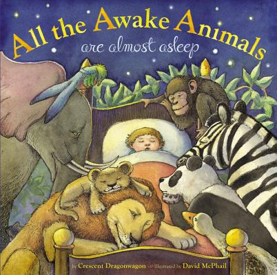 All the Awake Animals Are Almost Asleep Cover