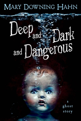 Deep and Dark and Dangerous: A Ghost Story Cover Image
