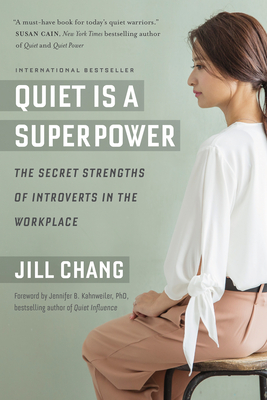 Quiet Is a Superpower: The Secret Strengths of Introverts in the Workplace Cover Image