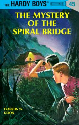 Hardy Boys 45: the Mystery of the Spiral Bridge (The Hardy Boys #45) Cover Image