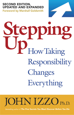 Stepping Up, Second Edition: How Taking Responsibility Changes Everything Cover Image