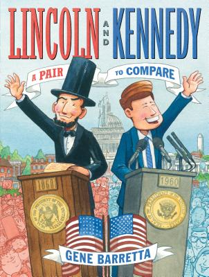 Lincoln and Kennedy: A Pair to Compare by Gene Barretta
