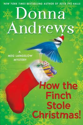 How the Finch Stole Christmas!: A Meg Langslow Mystery Cover Image