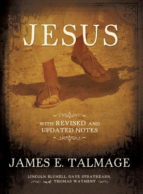 Jesus the Christ: With Revised and Updated Notes Cover Image