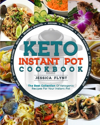 Keto Instant Pot Cookbook: The Best Collection of Ketogenic Recipes for Your Instant Pot Cover Image