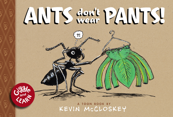 Ants Don't Wear Pants (Giggle and Learn) Cover Image