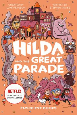 Hilda and the Great Parade: Hilda Netflix Tie-In 2 (Hilda Tie-In #2) Cover Image