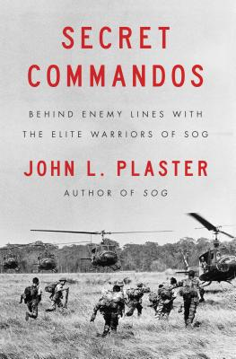 Secret Commandos: Behind Enemy Lines with the Elite Warriors of SOG Cover Image