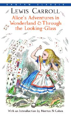 Alice's Adventures in Wonderland and Through the Looking-Glass (Bantam Classics) Cover Image