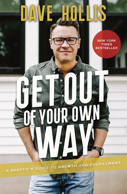 Get Out of Your Own Way: A Skeptic's Guide to Growth and Fulfillment Cover Image