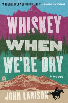 Whiskey When We're Dry: A Novel Cover Image