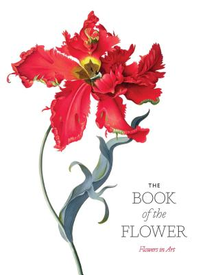 The Book of the Flower: Flowers in Art Cover Image