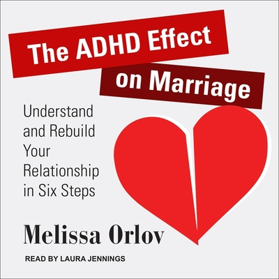 The ADHD Effect on Marriage Lib/E: Understand and Rebuild Your Relationship in Six Steps Cover Image