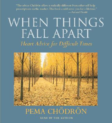 When Things Fall Apart: Heart Advice for Difficult Times Cover Image