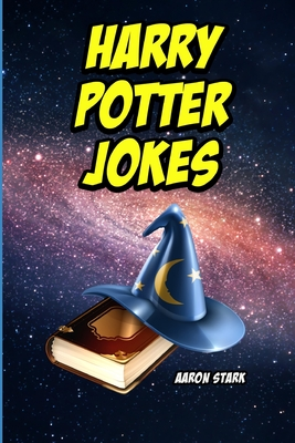 Harry Potter Jokes: Unofficial Jokes for Harry Potter Lovers Cover Image