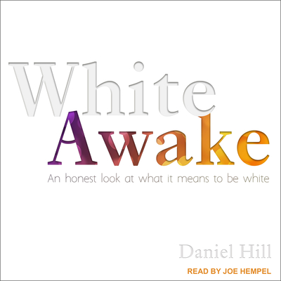 White Awake: An Honest Look at What It Means to Be White Cover Image