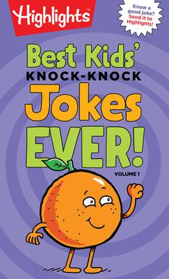 Best Kids' Knock-Knock Jokes Ever! Volume 1 (Highlights Joke Books) Cover Image