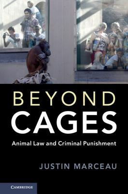 Beyond Cages: Animal Law and Criminal Punishment Cover Image