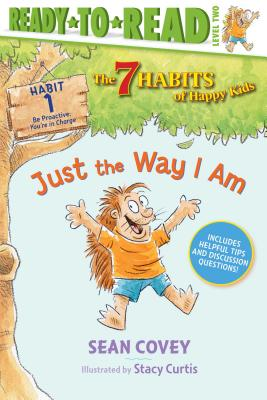 Just the Way I Am: Habit 1 (Ready-to-Read Level 2)  (The 7 Habits of Happy Kids #1) Cover Image