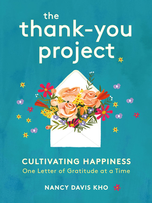The Thank-You Project: Cultivating Happiness One Letter of Gratitude at a Time Cover Image