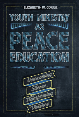 Cover for Youth Ministry as Peace Education