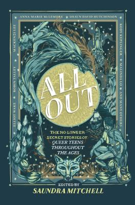 All Out: The No-Longer-Secret Stories of Queer Teens Throughout the Ages Cover Image