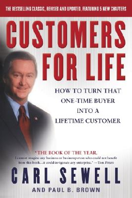 Customers for Life: How to Turn That One-Time Buyer Into a Lifetime Customer Cover Image