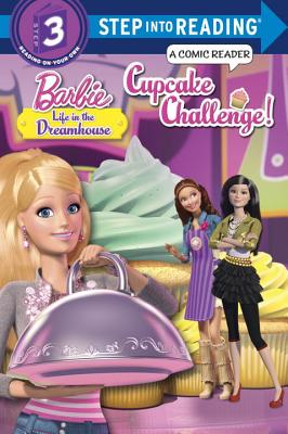 Cupcake Challenge! (Barbie: Life in the Dreamhouse) (Step into Reading) Cover Image
