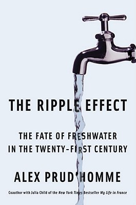 The Ripple Effect: The Fate of Fresh Water in the Twenty-First Century Cover Image