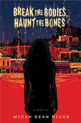 Break the Bodies, Haunt the Bones Cover Image