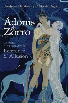 Adonis to Zorro: Oxford Dictionary of Reference and Allusion Cover Image