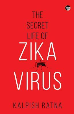 The Secret Life of Zika Virus Cover Image