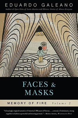 Faces and Masks: Memory of Fire, Volume 2 Cover Image