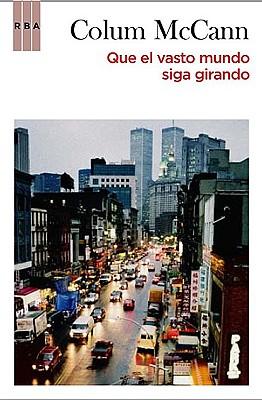 Que el Vasto Mundo Siga Girando = Let the Great World Spin Cover Image