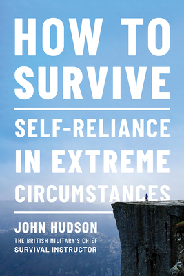 How to Survive: Self-Reliance in Extreme Circumstances Cover Image