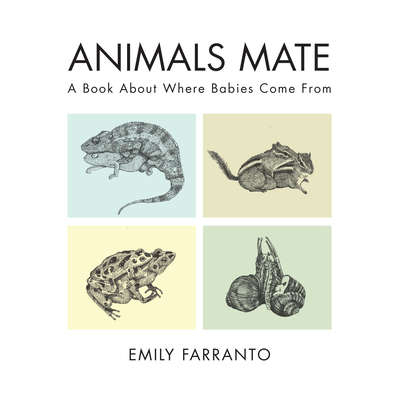 Animals Mate: A Book About Where Babies Come From Cover Image