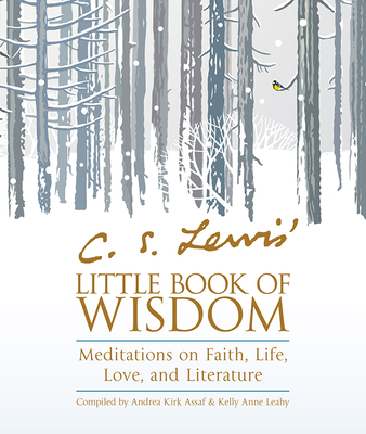 C. S. Lewis' Little Book of Wisdom: Meditations on Faith, Life, Love, and Literature Cover Image