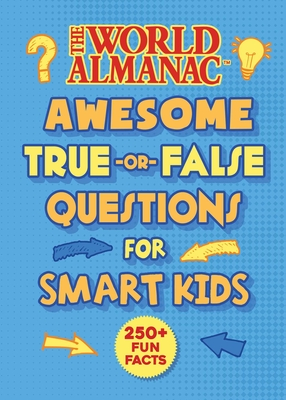 Cover for The World Almanac Awesome True-or-False Questions for Smart Kids