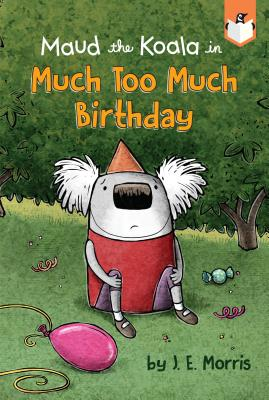 Cover for Much Too Much Birthday (Maud the Koala)