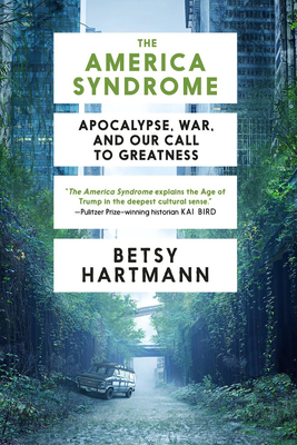 The America Syndrome: Apocalypse, War, and Our Call to Greatness Cover Image