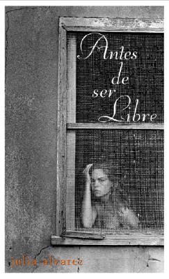 Antes de Ser Libres Cover