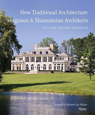 New Traditional Architecture: Ferguson & Shamamian Architects: City and Country Residences Cover Image