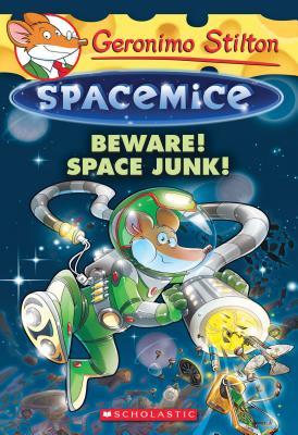Beware! Space Junk! (Geronimo Stilton Spacemice #7) Cover Image
