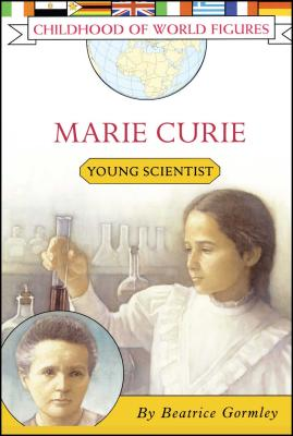 Marie Curie: Young Scientist (Childhood of World Figures) Cover Image