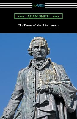 The Theory of Moral Sentiments: (with an Introduction by Herbert W. Schneider) Cover Image