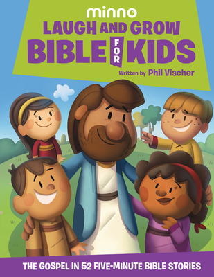 Laugh and Grow Bible for Kids: The Gospel in 52 Five-Minute Bible Stories Cover Image