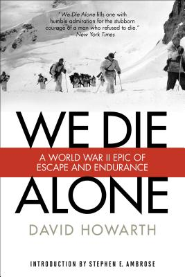 We Die Alone: A WWII Epic of Escape and Endurance Cover Image